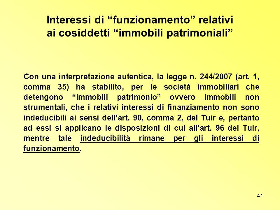 41 Interessi di funzionamento relativi ai cosiddetti immobili patrimoniali Con una interpretazione autentica, la legge n. 244/2007 (art. 1, comma 35)