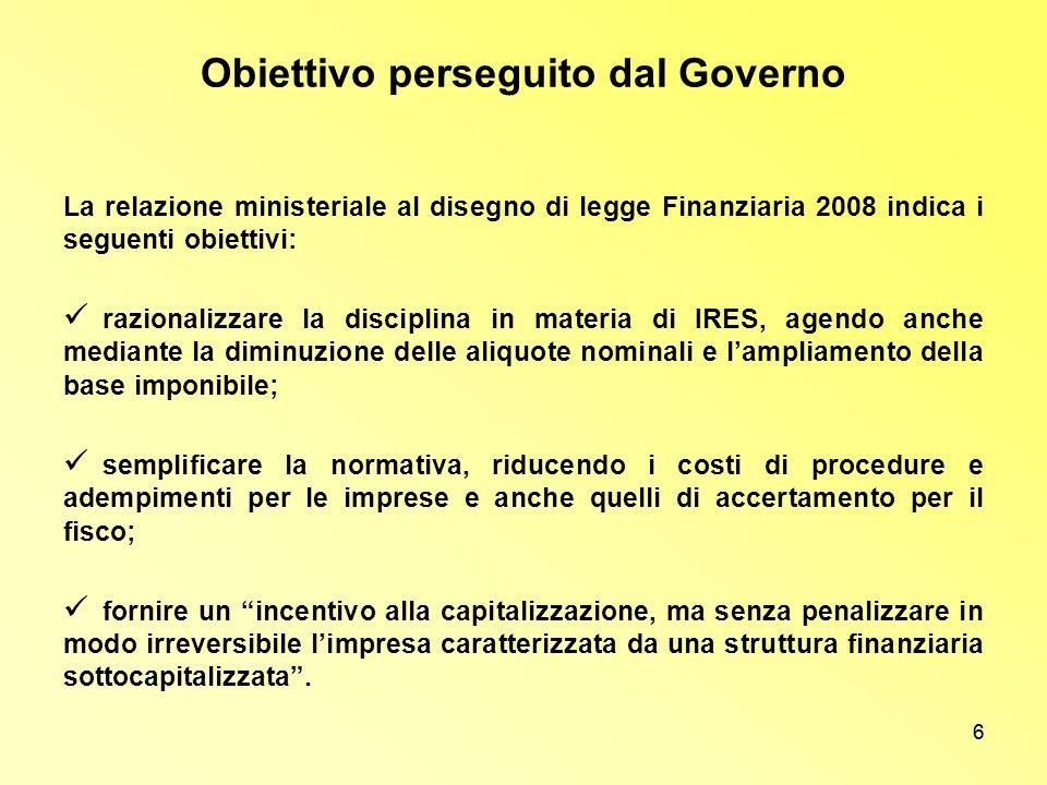 6 Obiettivo perseguito dal Governo La relazione ministeriale al disegno di legge Finanziaria 2008 indica i seguenti obiettivi: razionalizzare la disci