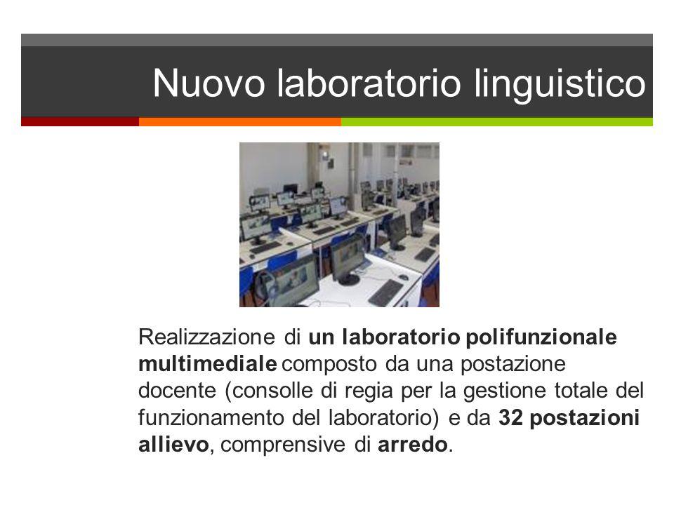 Nuovo laboratorio linguistico Realizzazione di un laboratorio polifunzionale multimediale composto da una postazione docente (consolle di regia per la gestione totale del funzionamento del laboratorio) e da 32 postazioni allievo, comprensive di arredo.