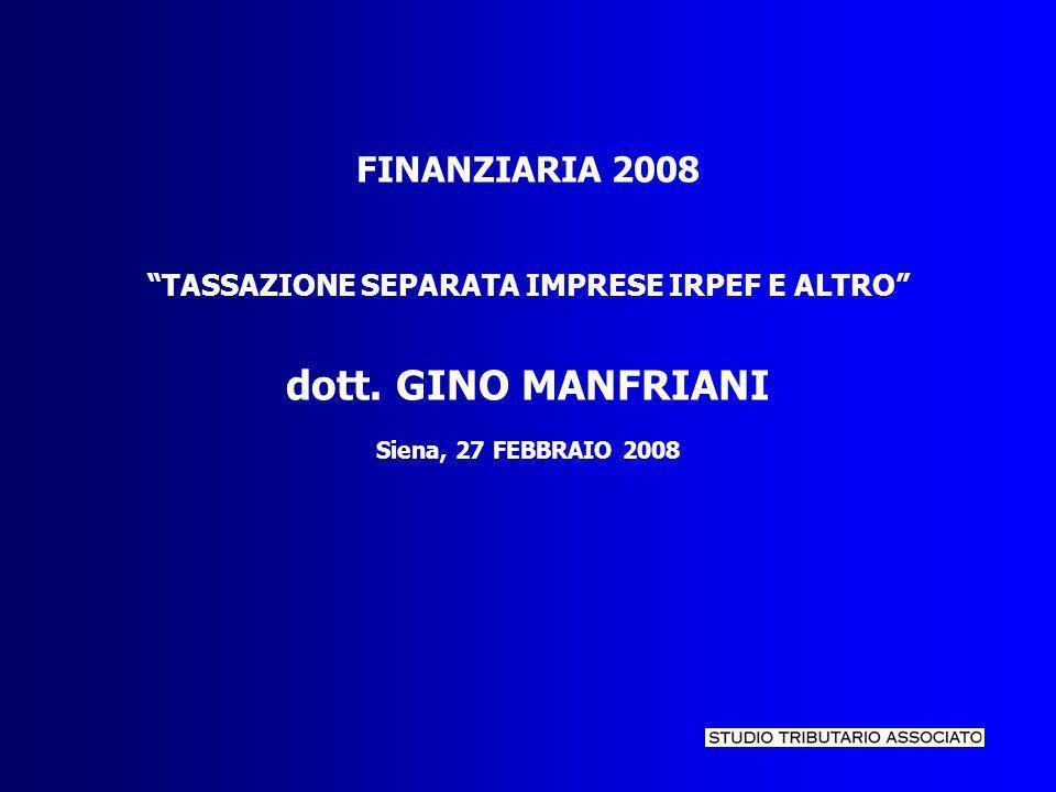 FINANZIARIA 2008 TASSAZIONE SEPARATA IMPRESE IRPEF E ALTRO dott.