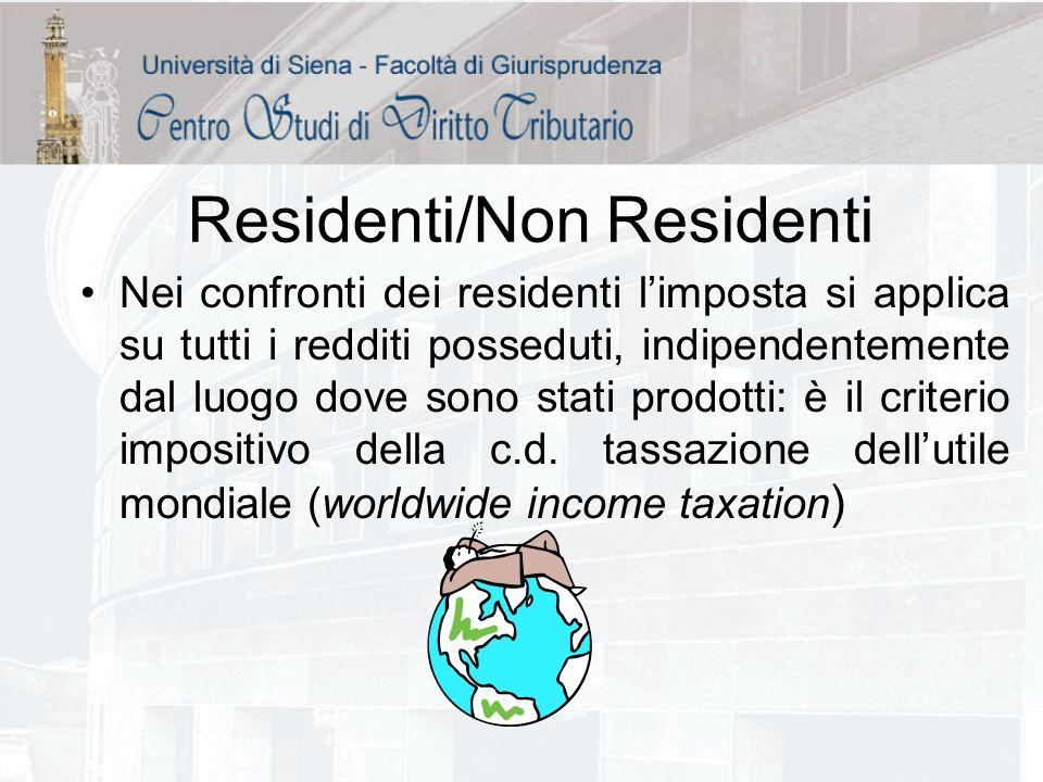 Residenti/Non Residenti Nei confronti dei residenti limposta si applica su tutti i redditi posseduti, indipendentemente dal luogo dove sono stati prod