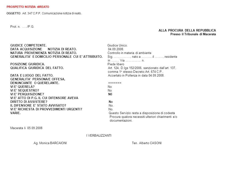PROSPETTO NOTIZIA diREATO PROSPETTO NOTIZIA diREATO OGGETTO: Art. 347 C.P.P. Comunicazione notizia di reato. Prot. n. …../P.G. ALLA PROCURA DELLA REPU