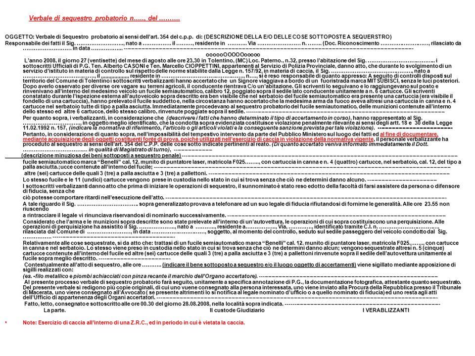 Verbale di sequestro probatorio n….., del ………. OGGETTO: Verbale di Sequestro probatorio ai sensi dellart. 354 del c.p.p. di: (DESCRIZIONE DELLA E/O DE