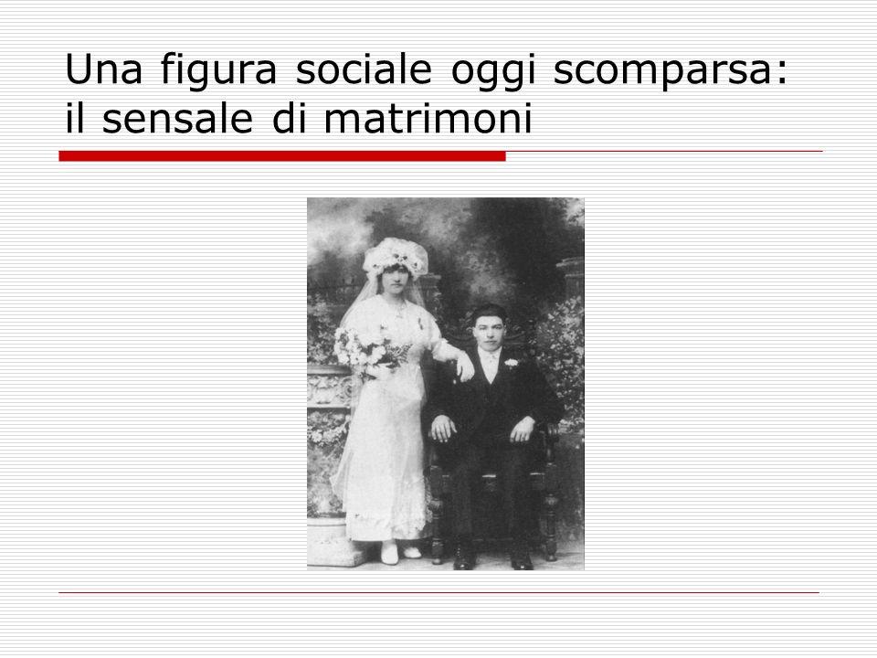 Una figura sociale oggi scomparsa: il sensale di matrimoni