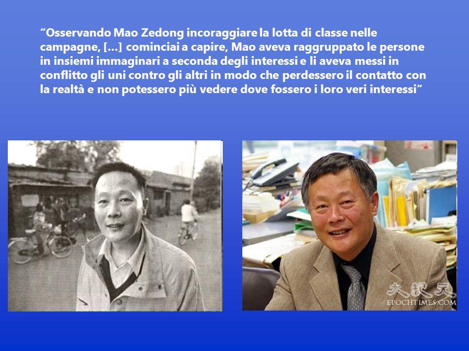 Osservando Mao Zedong incoraggiare la lotta di classe nelle campagne, […] cominciai a capire, Mao aveva raggruppato le persone in insiemi immaginari a seconda degli interessi e li aveva messi in conflitto gli uni contro gli altri in modo che perdessero il contatto con la realtà e non potessero più vedere dove fossero i loro veri interessi