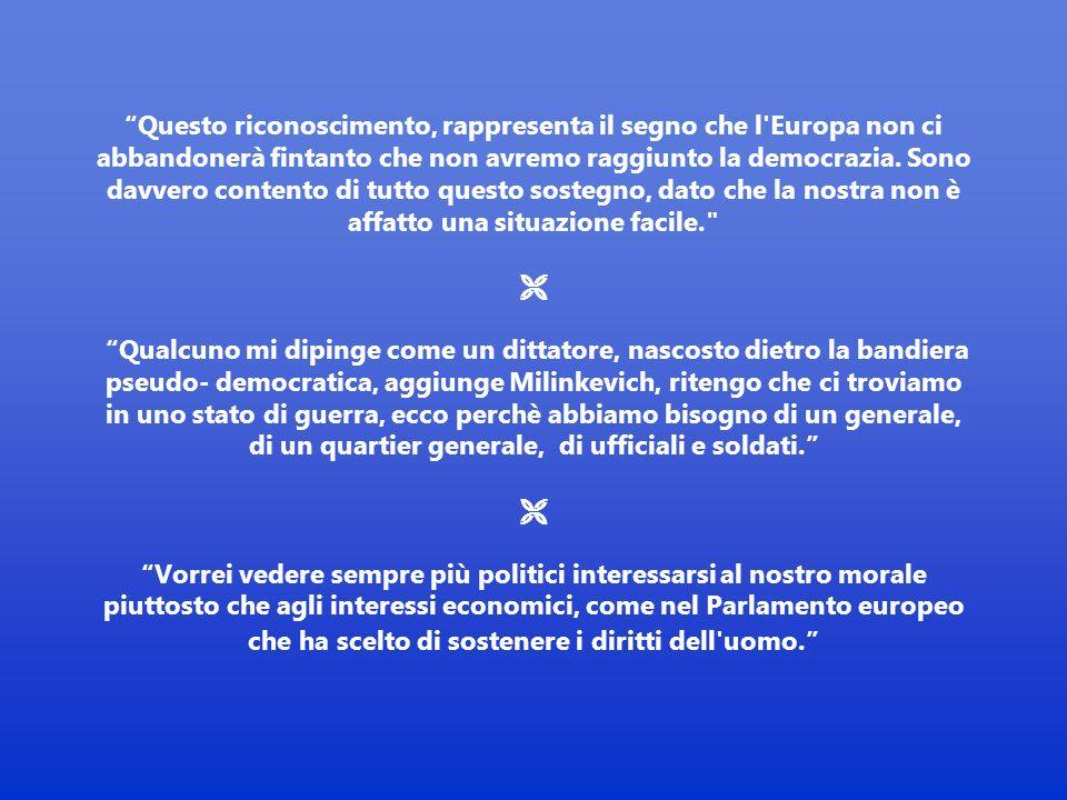 Questo riconoscimento, rappresenta il segno che l Europa non ci abbandonerà fintanto che non avremo raggiunto la democrazia.