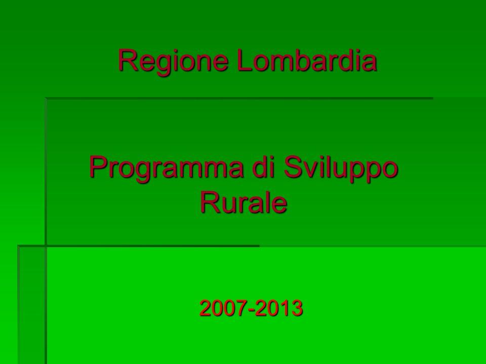 Regione Lombardia Programma di Sviluppo Rurale Regione Lombardia Programma di Sviluppo Rurale 2007-2013