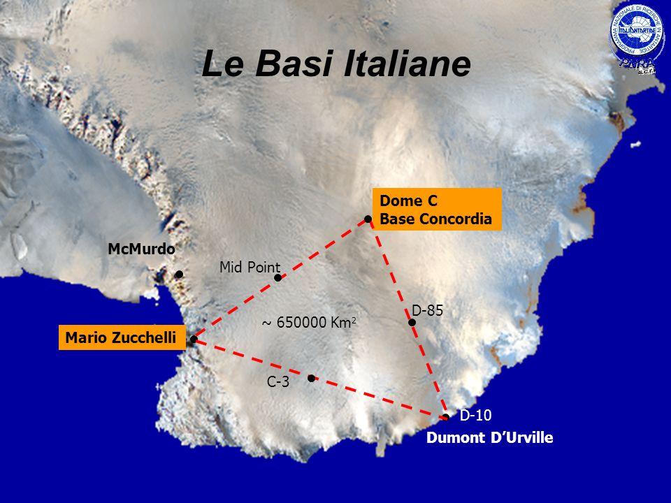 Dumont DUrville Dome C Base Concordia Mario Zucchelli McMurdo Mid Point D-85 ~ 650000 Km 2 D-10 C-3 Le Basi Italiane