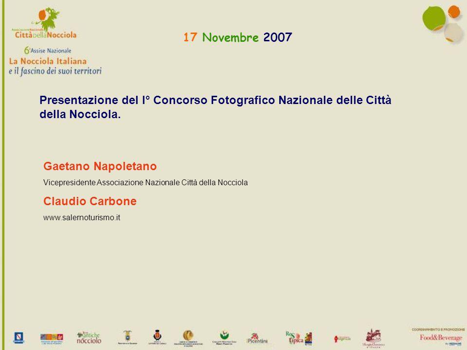 17 Novembre 2007 Presentazione del I° Concorso Fotografico Nazionale delle Città della Nocciola.