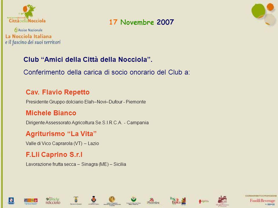 17 Novembre 2007 Club Amici della Città della Nocciola.