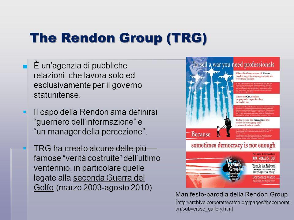 The Rendon Group (TRG) È unagenzia di pubbliche relazioni, che lavora solo ed esclusivamente per il governo statunitense. Il capo della Rendon ama def