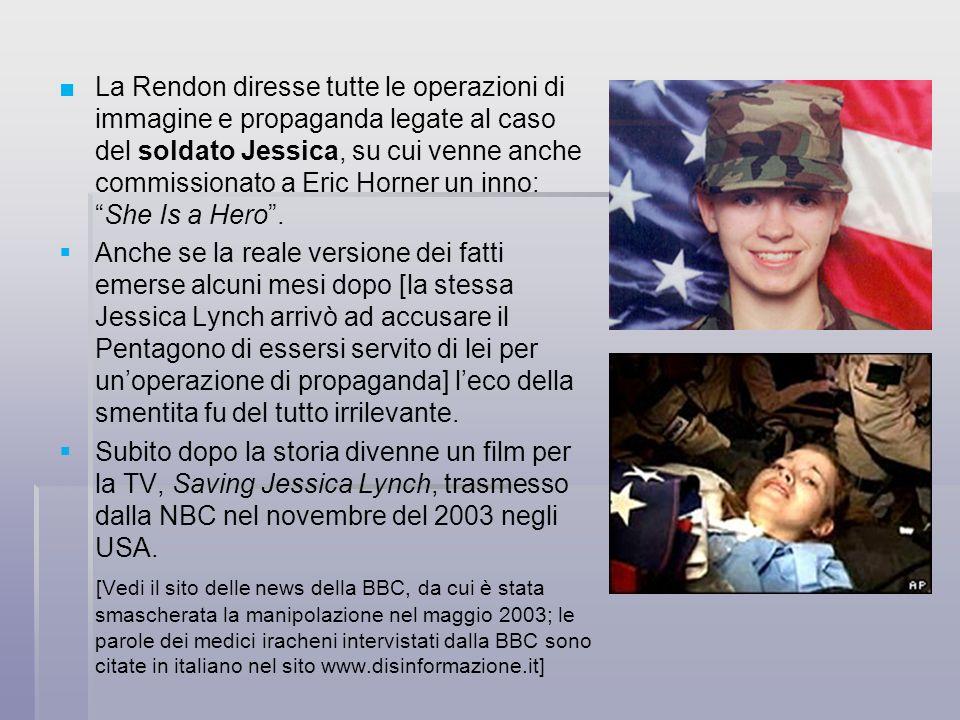 La Rendon diresse tutte le operazioni di immagine e propaganda legate al caso del soldato Jessica, su cui venne anche commissionato a Eric Horner un i