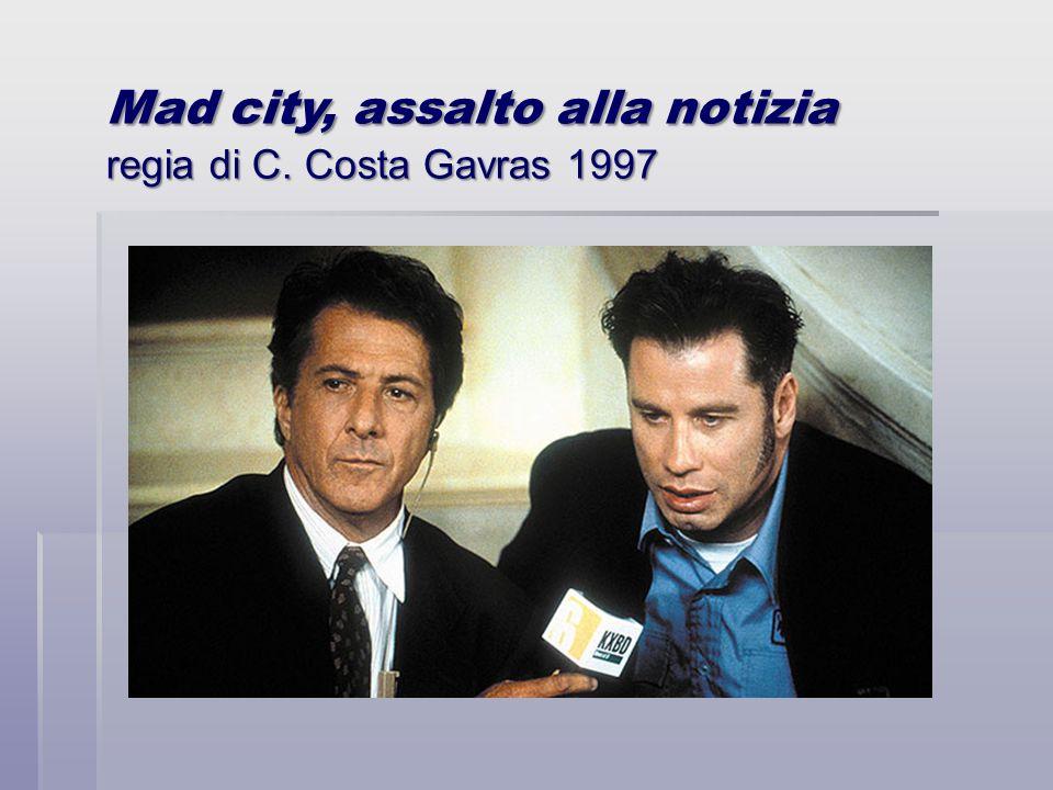 Mad city, assalto alla notizia regia di C. Costa Gavras 1997