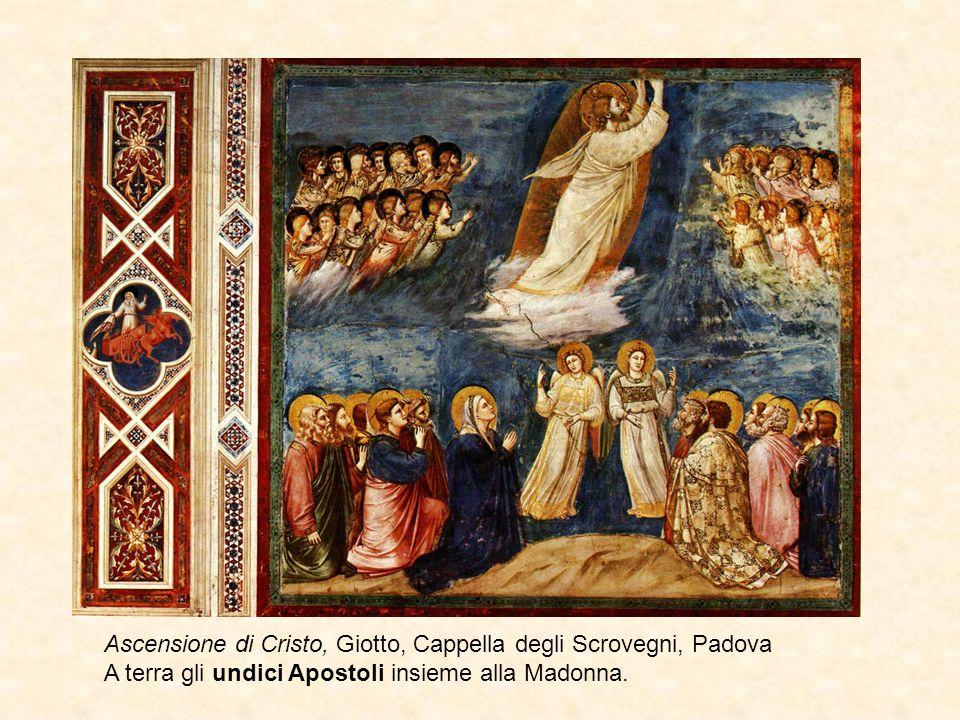 Ascensione di Cristo, Giotto, Cappella degli Scrovegni, Padova A terra gli undici Apostoli insieme alla Madonna.