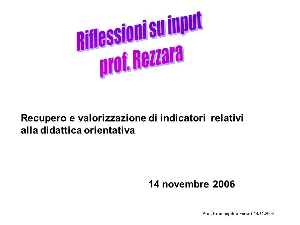 14 novembre 2006 Recupero e valorizzazione di indicatori relativi alla didattica orientativa Prof.