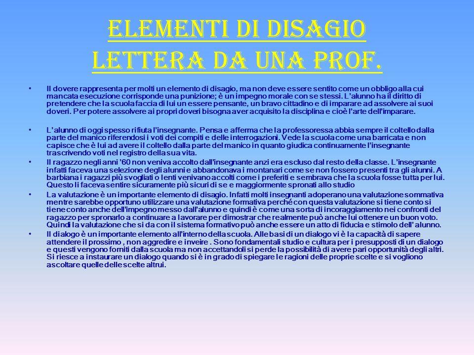 Elementi di disagio lettera da una prof. Il dovere rappresenta per molti un elemento di disagio, ma non deve essere sentito come un obbligo alla cui m