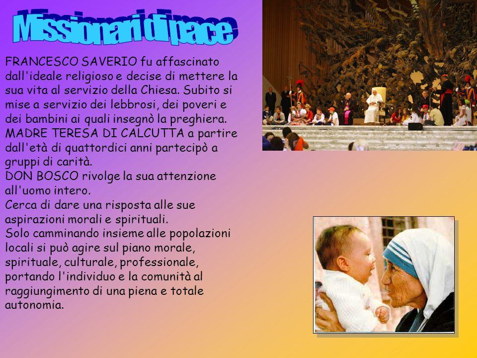 FRANCESCO SAVERIO fu affascinato dall'ideale religioso e decise di mettere la sua vita al servizio della Chiesa. Subito si mise a servizio dei lebbros