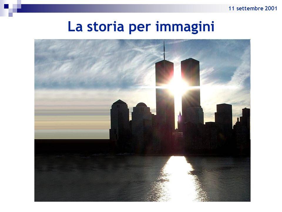 La storia per immagini 11 settembre 2001