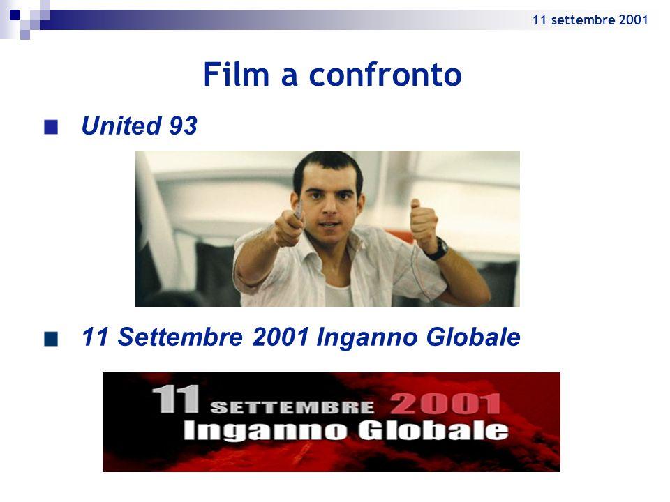 Film a confronto United 93 11 Settembre 2001 Inganno Globale 11 settembre 2001