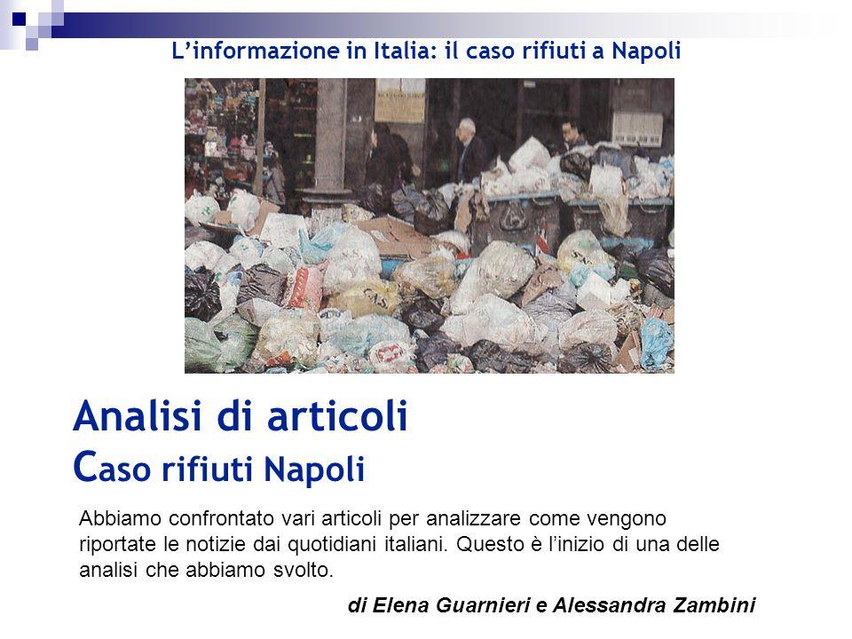 Abbiamo confrontato vari articoli per analizzare come vengono riportate le notizie dai quotidiani italiani. Questo è linizio di una delle analisi che