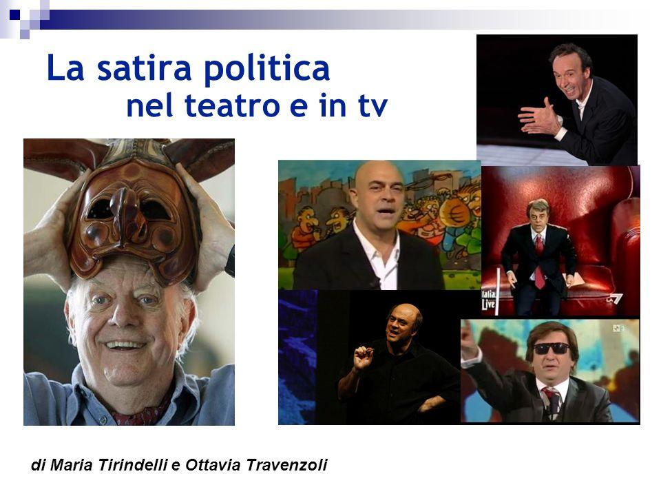 di Maria Tirindelli e Ottavia Travenzoli La satira politica nel teatro e in tv