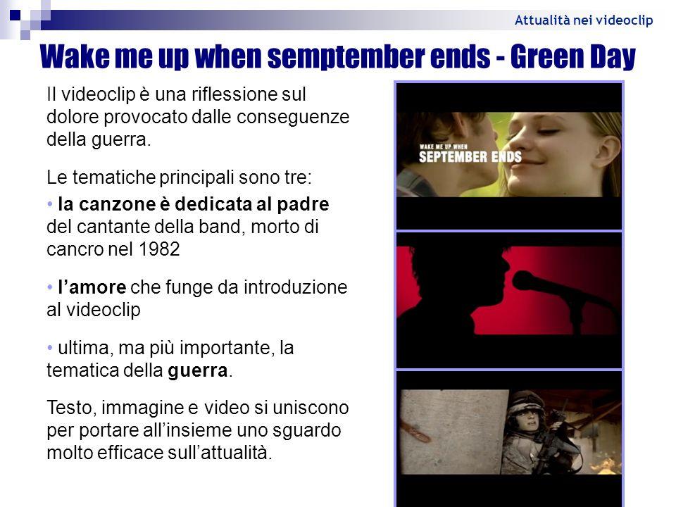 Wake me up when semptember ends - Green Day Il videoclip è una riflessione sul dolore provocato dalle conseguenze della guerra. Le tematiche principal
