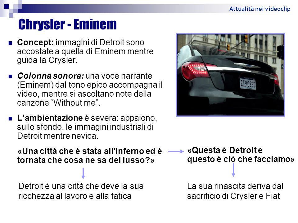 Concept: immagini di Detroit sono accostate a quella di Eminem mentre guida la Crysler. Colonna sonora: una voce narrante (Eminem) dal tono epico acco