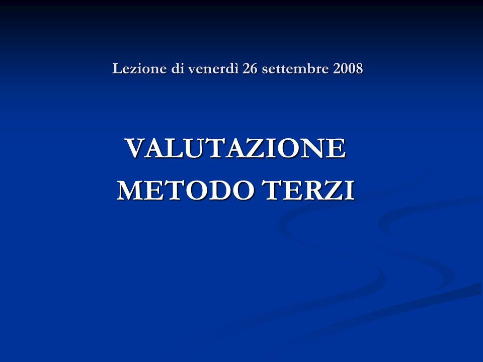 Lezione di venerdì 26 settembre 2008 VALUTAZIONE METODO TERZI