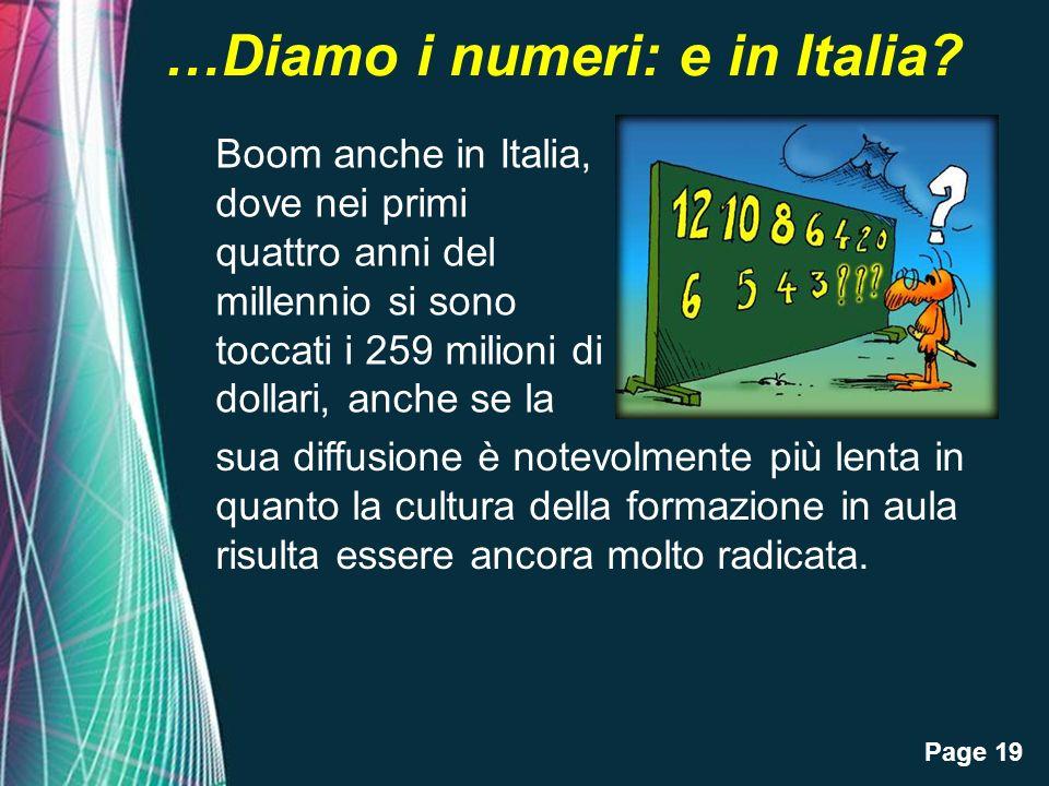 Page 19 …Diamo i numeri: e in Italia? Boom anche in Italia, dove nei primi quattro anni del millennio si sono toccati i 259 milioni di dollari, anche