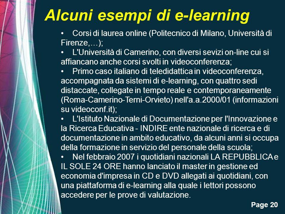 Page 20 Alcuni esempi di e-learning Corsi di laurea online (Politecnico di Milano, Università di Firenze,…); L'Università di Camerino, con diversi sev