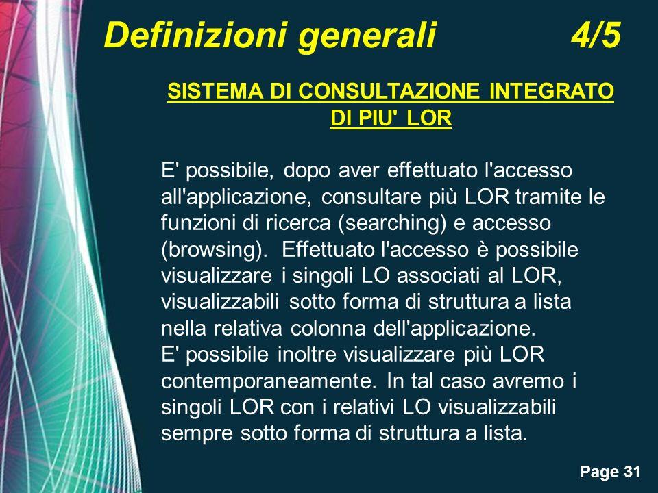 Page 31 Definizioni generali 4/5 SISTEMA DI CONSULTAZIONE INTEGRATO DI PIU' LOR E' possibile, dopo aver effettuato l'accesso all'applicazione, consult