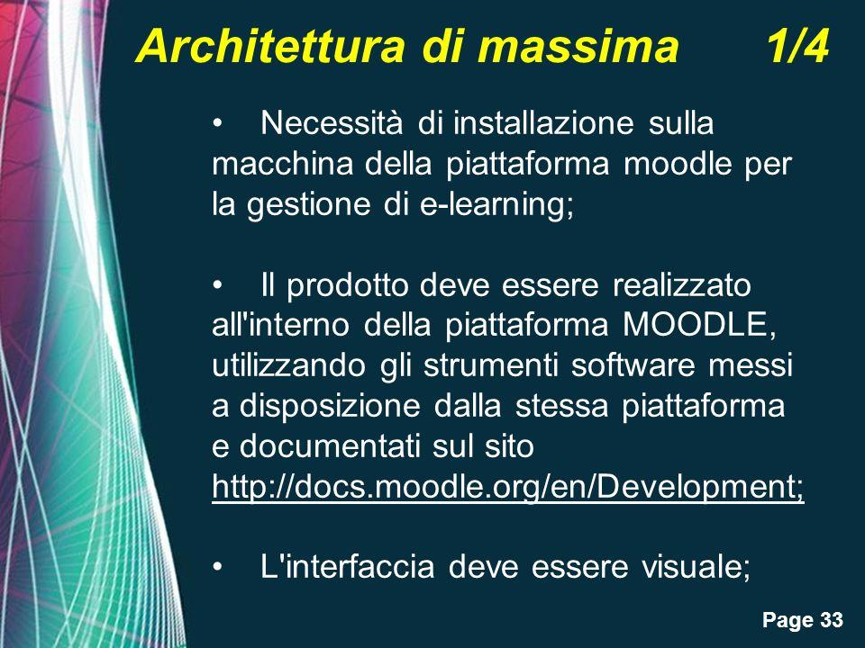 Page 33 Architettura di massima 1/4 Necessità di installazione sulla macchina della piattaforma moodle per la gestione di e-learning; Il prodotto deve