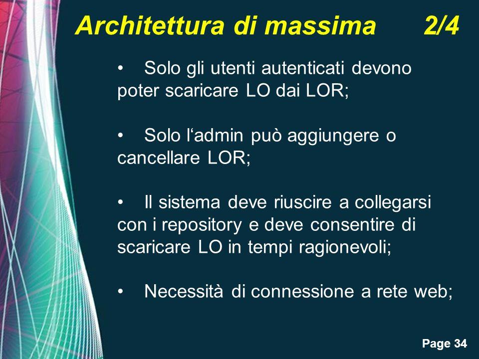 Page 34 Architettura di massima 2/4 Solo gli utenti autenticati devono poter scaricare LO dai LOR; Solo ladmin può aggiungere o cancellare LOR; Il sis