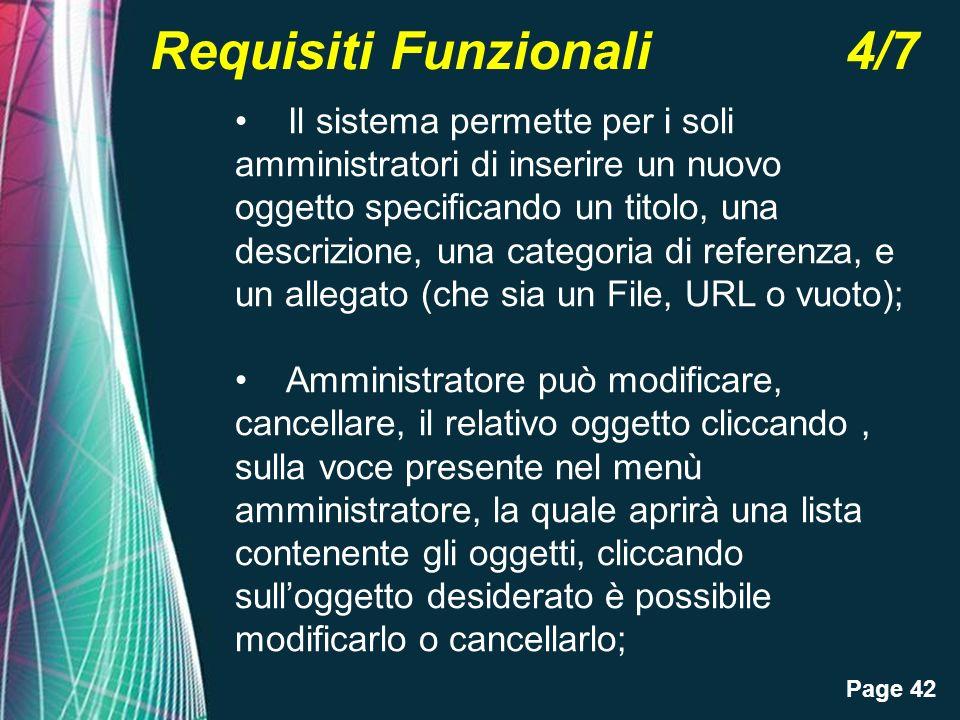 Page 42 Requisiti Funzionali 4/7 Il sistema permette per i soli amministratori di inserire un nuovo oggetto specificando un titolo, una descrizione, u