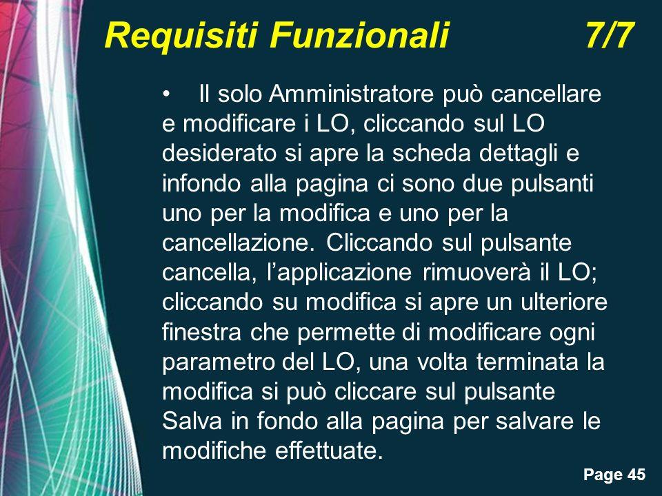 Page 45 Requisiti Funzionali 7/7 Il solo Amministratore può cancellare e modificare i LO, cliccando sul LO desiderato si apre la scheda dettagli e inf