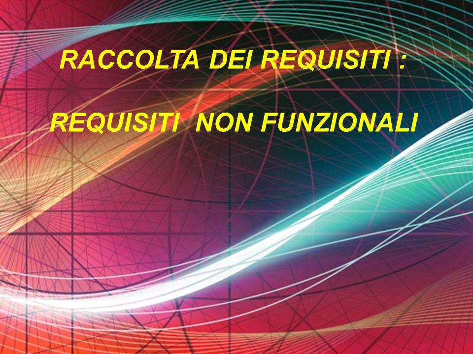 Page 46 RACCOLTA DEI REQUISITI : REQUISITI NON FUNZIONALI