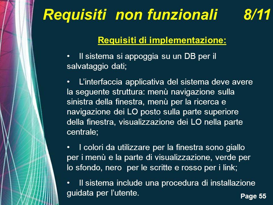 Page 55 Requisiti non funzionali 8/11 Requisiti di implementazione: Il sistema si appoggia su un DB per il salvataggio dati; Linterfaccia applicativa