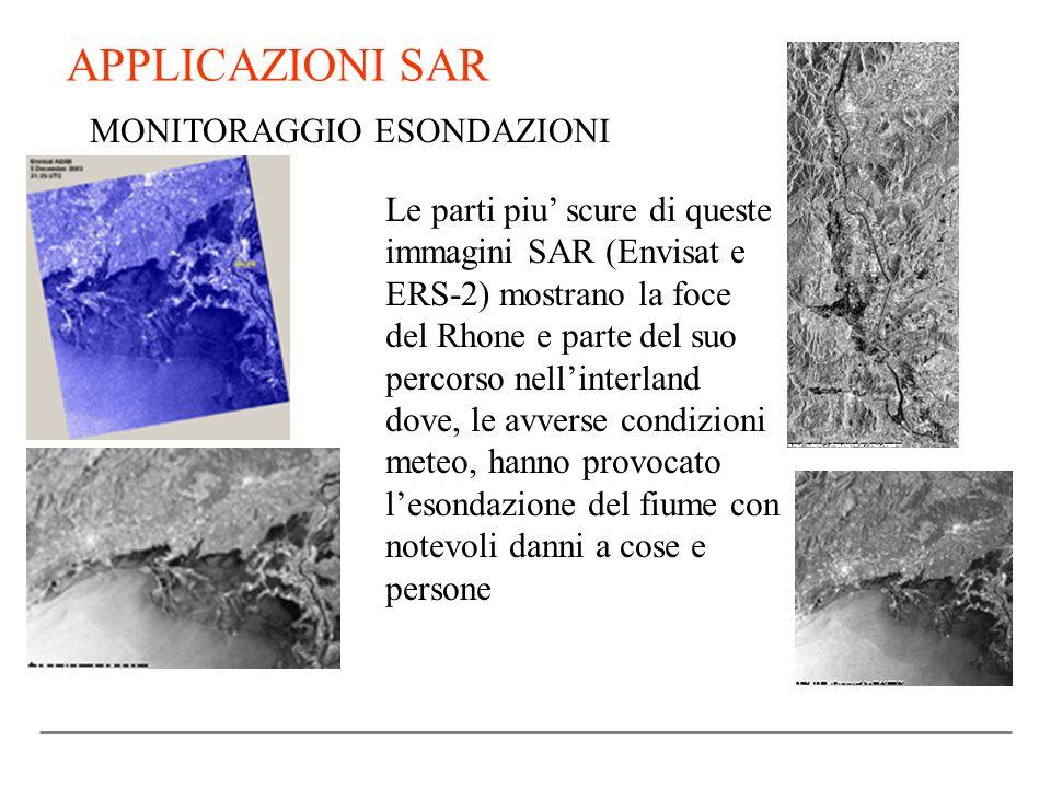 APPLICAZIONI SAR MONITORAGGIO ESONDAZIONI Le parti piu scure di queste immagini SAR (Envisat e ERS-2) mostrano la foce del Rhone e parte del suo perco