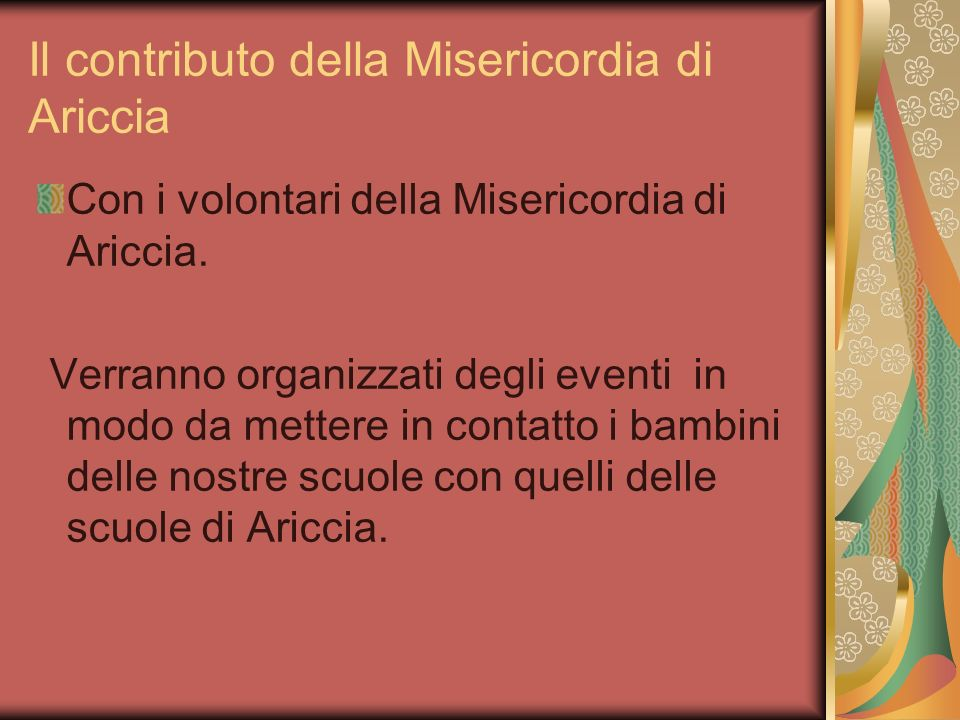 Il contributo della Misericordia di Ariccia Con i volontari della Misericordia di Ariccia.