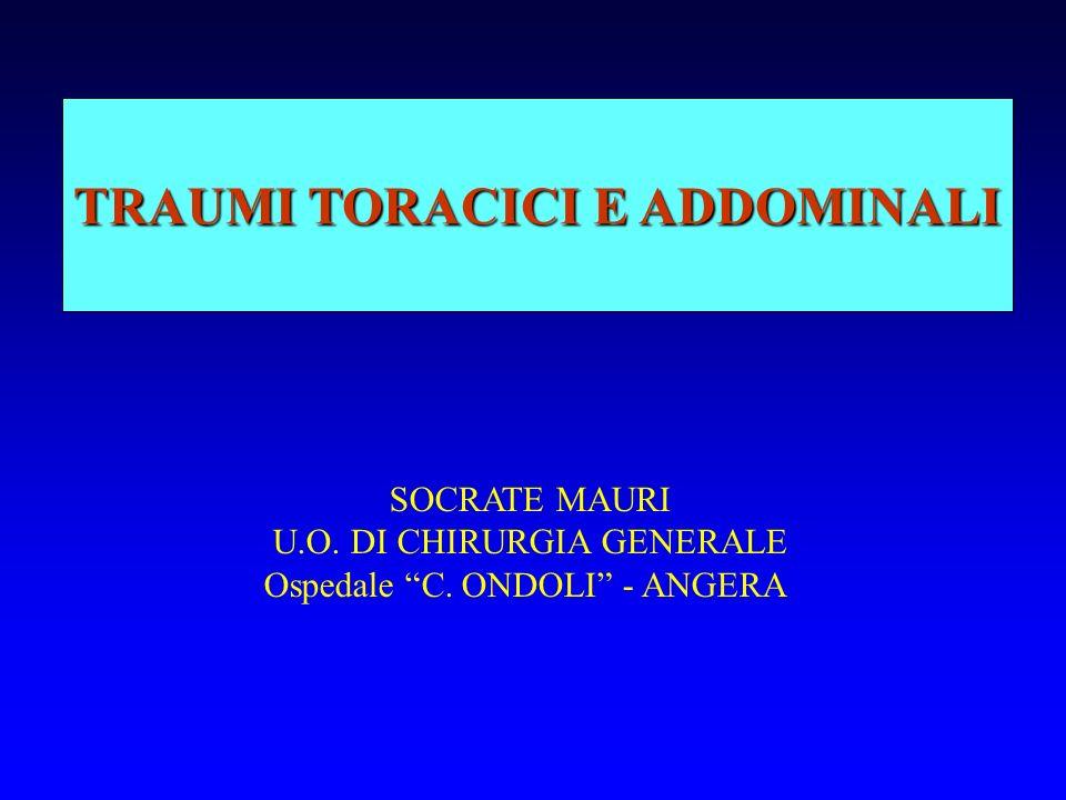 SOCRATE MAURI U.O. DI CHIRURGIA GENERALE Ospedale C. ONDOLI - ANGERA TRAUMI TORACICI E ADDOMINALI