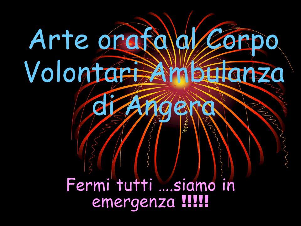 Arte orafa al Corpo Volontari Ambulanza di Angera Fermi tutti ….siamo in emergenza !!!!!