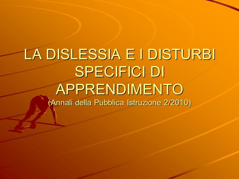 LA DISLESSIA E I DISTURBI SPECIFICI DI APPRENDIMENTO (Annali della Pubblica Istruzione 2/2010)