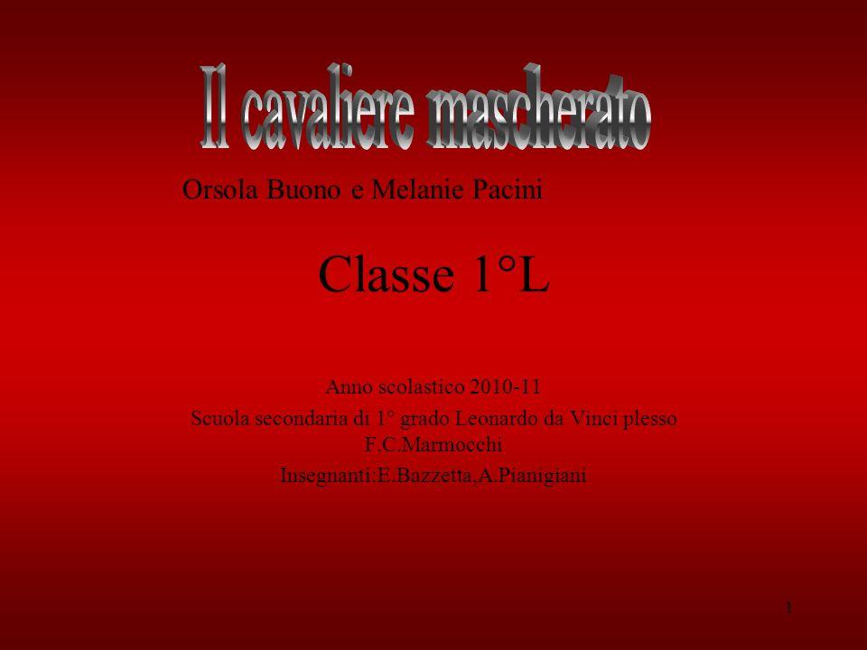 Orsola Buono e Melanie Pacini Classe 1°L Anno scolastico 2010-11 Scuola secondaria di 1° grado Leonardo da Vinci plesso F.C.Marmocchi Insegnanti:E.Bazzetta,A.Pianigiani 1
