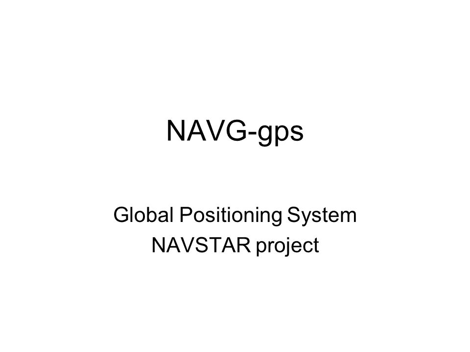 NAVG-gps Global Positioning System NAVSTAR project