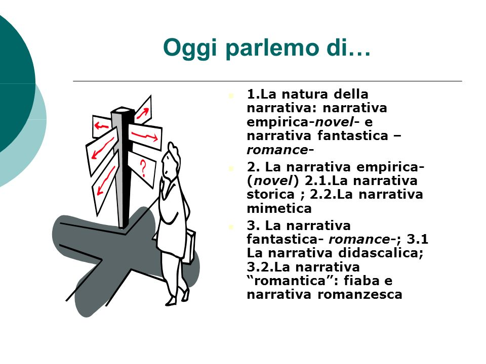 Oggi parlemo di… 1.La natura della narrativa: narrativa empirica-novel- e narrativa fantastica – romance- 2. La narrativa empirica- (novel) 2.1.La nar