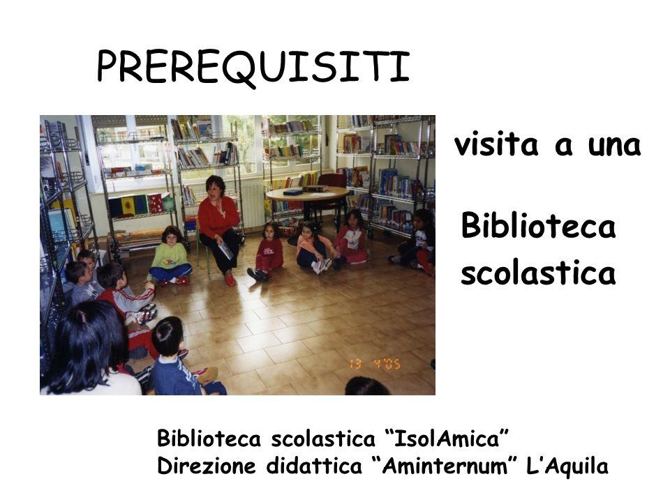 PREREQUISITI visita a una Biblioteca pubblica- Sezione per Ragazzi Sala lettura per Ragazzi, Montebelluna(TV), Biblioteche Oggi, aprile 2003, vol.