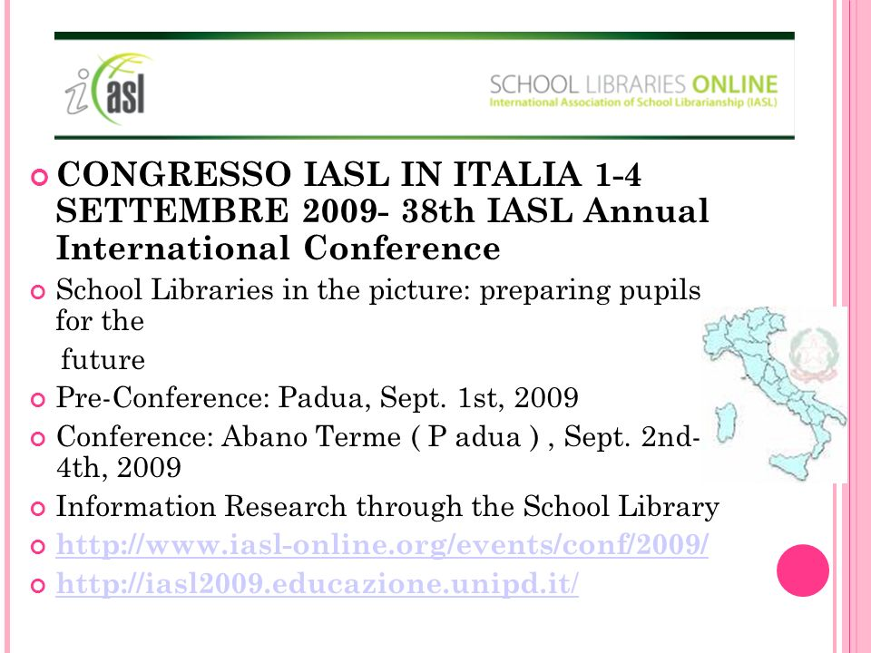 CONGRESSO IASL IN ITALIA 1-4 SETTEMBRE 2009- 38th IASL Annual International Conference School Libraries in the picture: preparing pupils for the futur