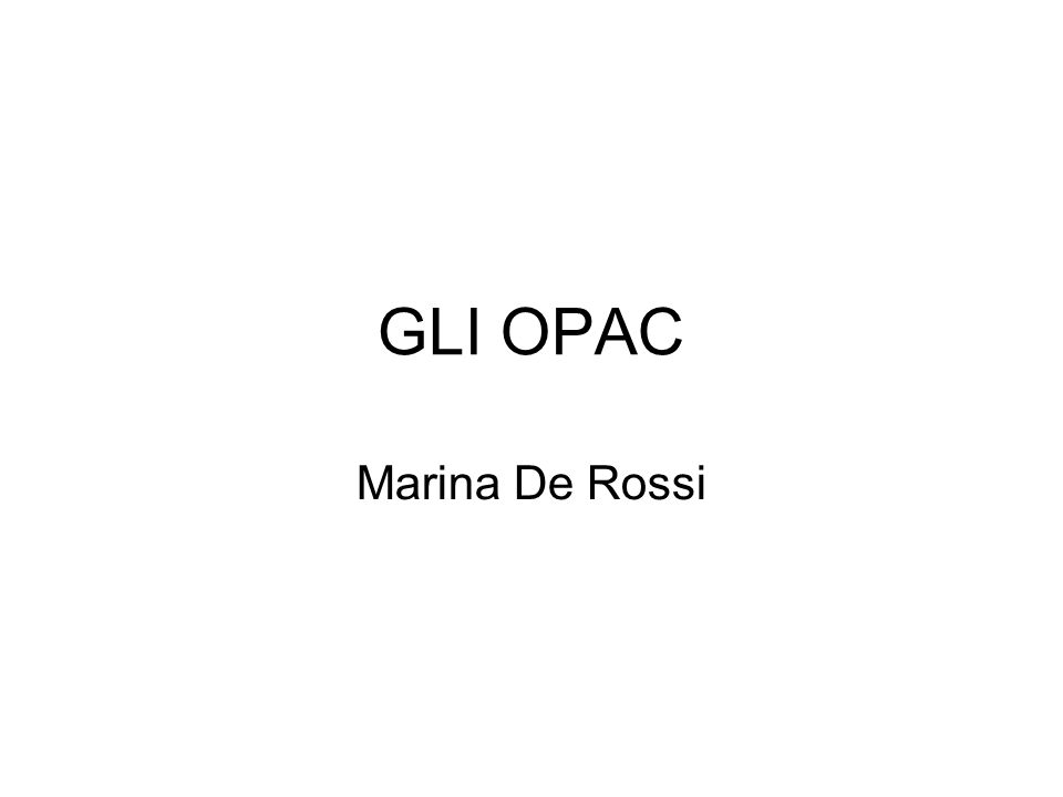 GLI OPAC Marina De Rossi