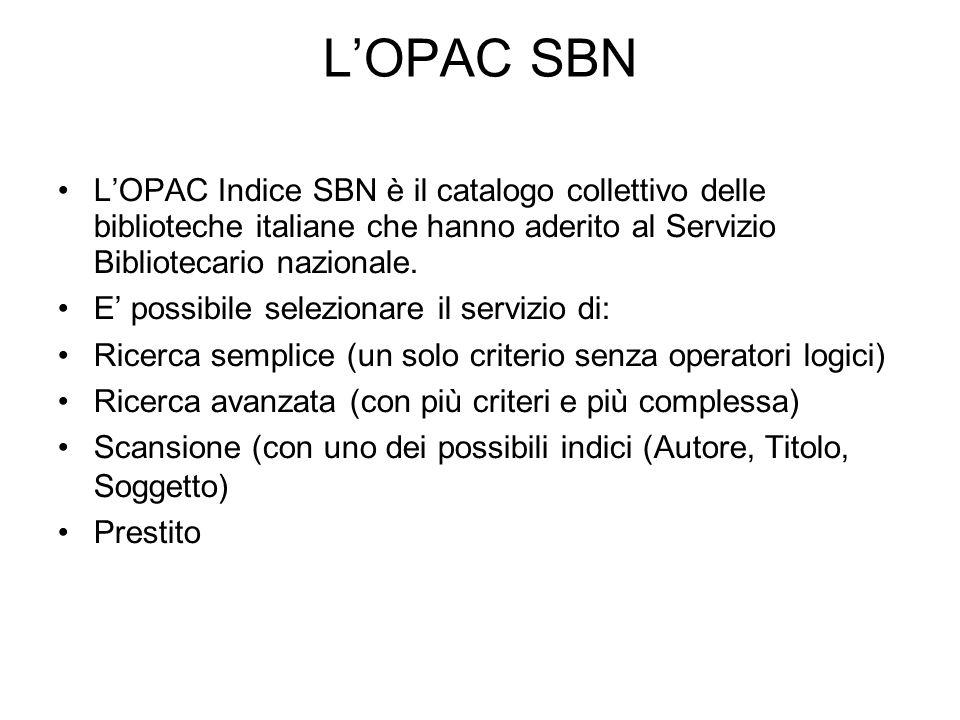 LOPAC SBN LOPAC Indice SBN è il catalogo collettivo delle biblioteche italiane che hanno aderito al Servizio Bibliotecario nazionale.