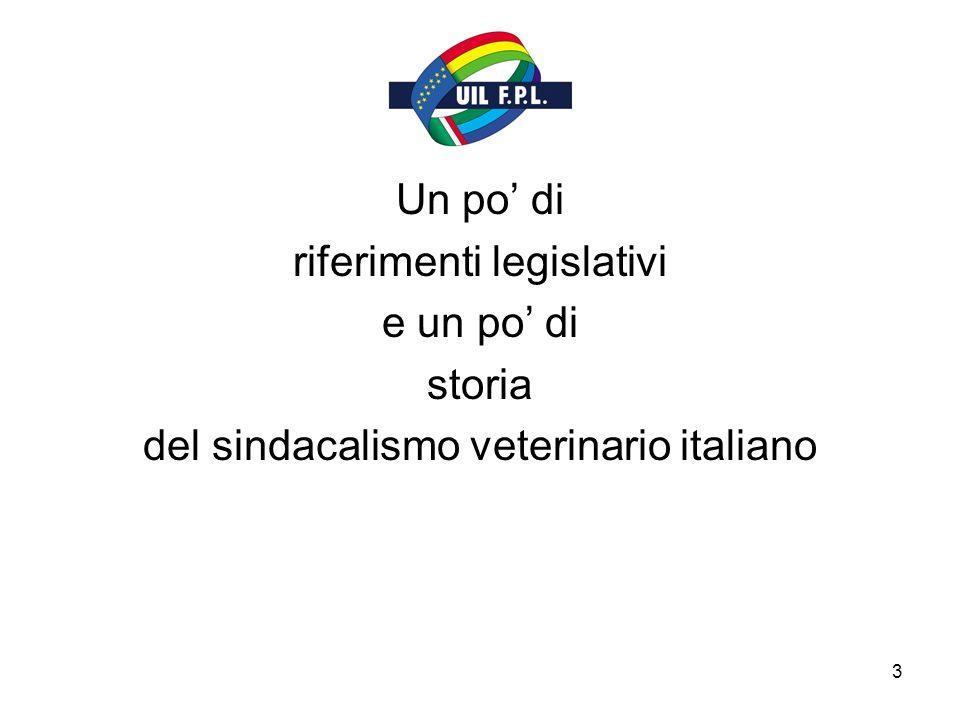 3 Un po di riferimenti legislativi e un po di storia del sindacalismo veterinario italiano